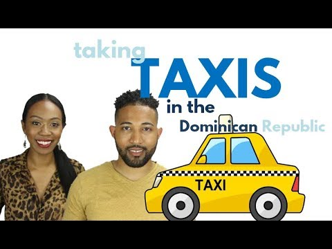 Living in the Dominican Republic: Using Taxis in Santo Domingo
