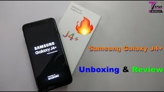 Samsung Galaxy J4+ Unboxing & Review | Samsung Galaxy J4 Plus Unboxing & Hands On | J4+ Review