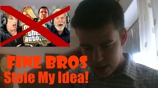 Fine Bros Stole My Idea! :P