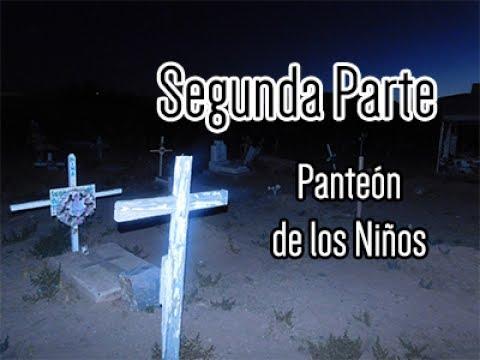 Panteón de los niños Parte 2 || Reportaje Paranormal || Tu Espacio