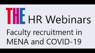 THE HR webinars: Faculty recruitment in MENA and COVID-19