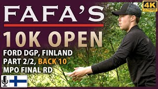 Fafa's 10K Open, Part 2/2, Back 10, Final Round @ Ford DGP Tuusula, Finland [Finnish Commentary] 4K