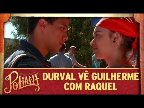 Durval vê Guilherme com Raquel | As Aventuras de Poliana