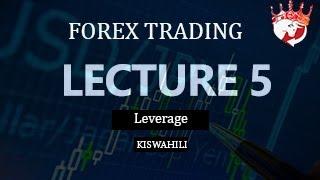 FOREX TANZANIA KISWAHILI - Lecture 5  (LEVERAGE ), scalpking
