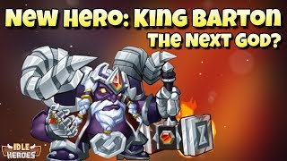 Idle Heroes (O) - New Events and New Hero: King Barton - Next PvP Menace?