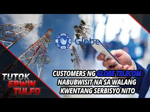CUSTOMERS NG GLOBE TELECOM NABUBWISIT NA SA WALANG KWENTANG SERBISYO NITO