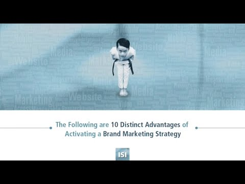 10 Distinct Advantages of Activating a Brand Marketing Strategy