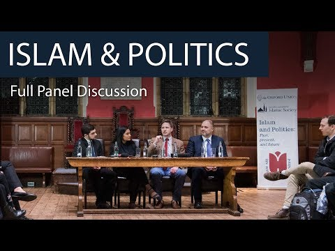 Islam & Politics | Full Panel Discussion | Oxford Union