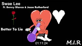 Swae Lee & Benny Blanco & Jesse Rutherford - Better To Lie [M.I.R] Video