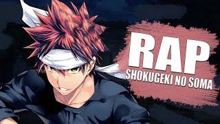 RAP DE SHOKUGEKI NO SOMA - Yukihira Soma | Briox MC