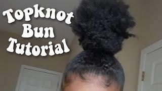 INSTAGRAM TOP KNOT/ NINJA BUN + BABY HAIR  | THICK SHORT NATURAL HAIR