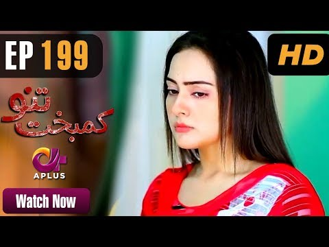 Kambakht Tanno - Episode 199  - A Plus ᴴᴰ Drama