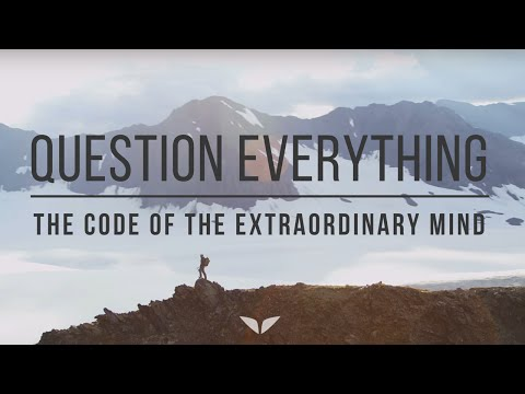 Question Everything | The Code of the Extraordinary Mind
