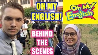 OH MY ENGLISH! BEHIND THE SCENES!