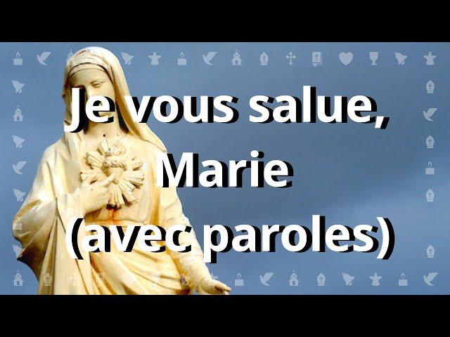 Je vous salue Marie, comblée de grâce | Chant catholique avec paroles pour le Carême