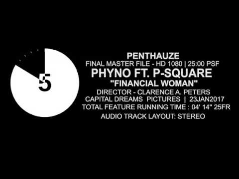 Phyno Ft Psquare - Financial Woman  (official Video)