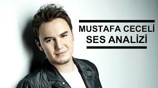 Mustafa Ceceli Ses Analizi
