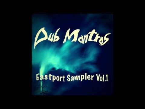 Dub Mantras - East Port Sampler Vol.1 [Full Album]