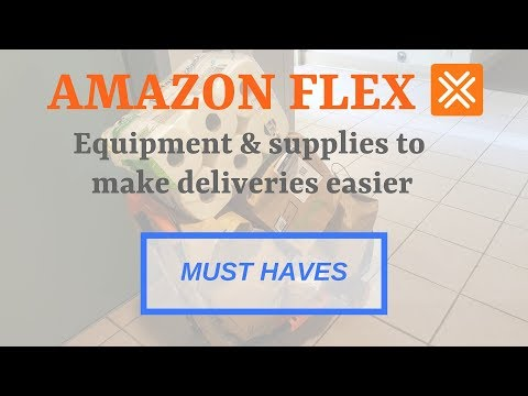 Amazon Flex - (Part 2) Tools and supplies to make deliveries easier