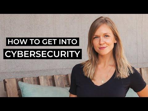 How to Get into Cybersecurity
