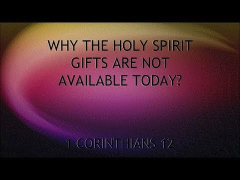 Why The Holy Spirit Gifts Are Not Available Today