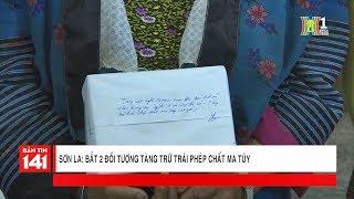 Bắt 2 đối tượng tàng trữ trái phép chất ma túy tại Mai Sơn - Sơn La | Nhật ký 141