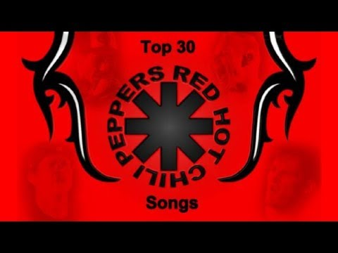 Top 30 Red Hot Chili Peppers Songs