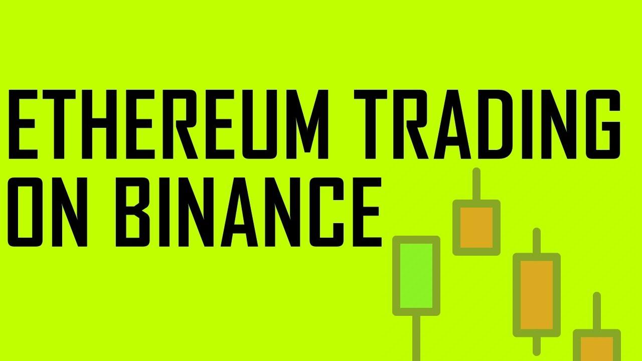 Ethereum Trading On Binance 22