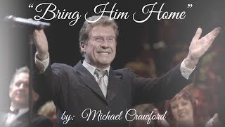 Watch Michael Crawford Bring Him Home video