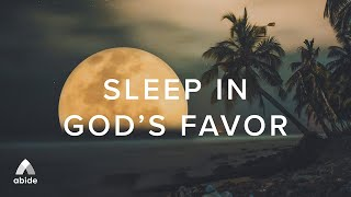 Sleep in God's Favor All Night Long | 8 Hour Psalm Sleep Meditation Playlist