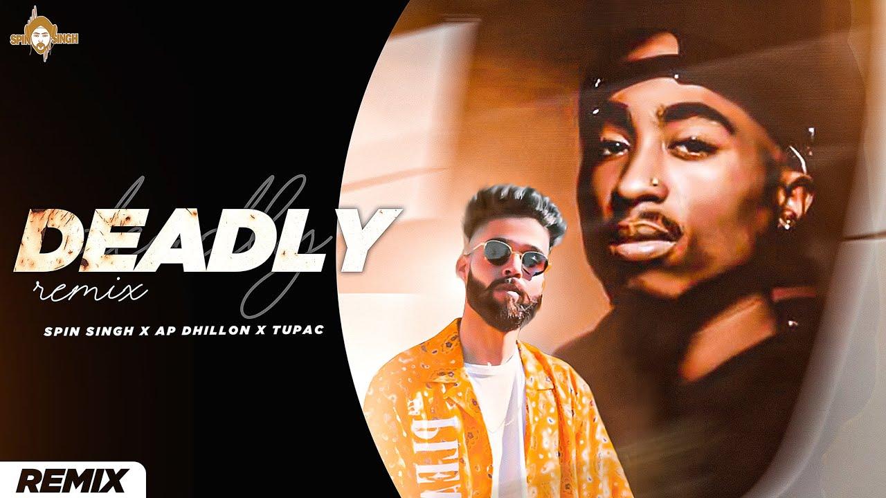 Download Deadly Remix - Spin Singh | AP Dhillon | Tupac | Official Remix
