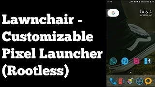 Lawnchair - Customizable Pixel Launcher (Rootless)