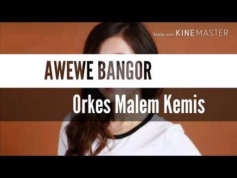Lirik lagu AWEWE BANGOR orkes malem kemis (parungpanjang bogor)