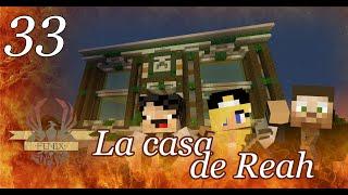 [Ep33] ¡La Casa de Reah! | c/Murcianicoyeah y Reah | FenixSMP Temporada 2