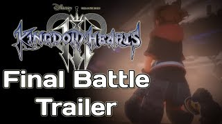 "The ""Final Battle"" KH3 Trailer Reaction and Analysis"
