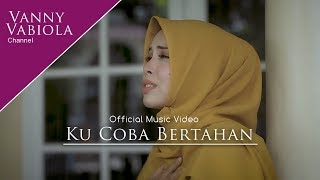 VANNY VABIOLA KUCOBA BERTAHAN(OFFICIAL MUSIC VIDEO)