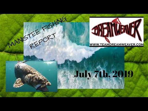 Manistee Area Fishing Report/07-07-19