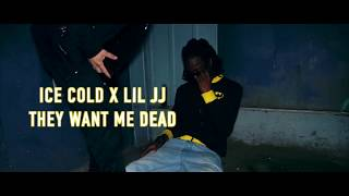 ice Cold (They Want Me Dead) ft Lil JJ | Shot By FiREFiLMz HD+
