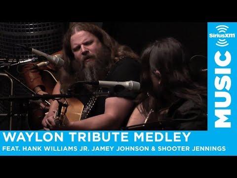 "HankWilliams Jr. JameyJohnson & ShooterJennings ""Waylon Tribute Medley"" // SiriusXM // OutlawCountry"