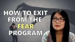 How to Exit from the FEAR Program? || Awakening from the Matrix Series (2)