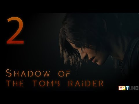 Shadow Of The Tomb Raider UHD | Part 2.
