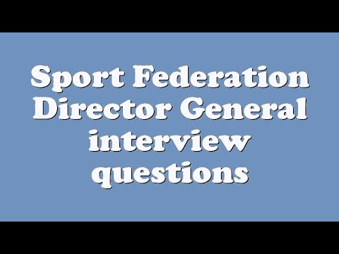 Sport Federation Director General interview questions