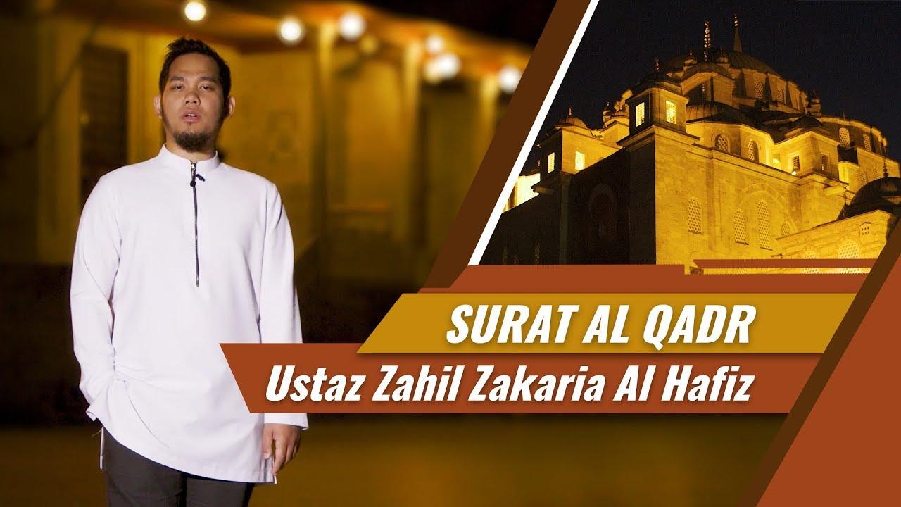 Goes To Turkey Surat Al Qadr Ustaz Zahil Zakaria Al Hafiz
