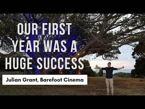 How Barefoot Cinema's first year was a huge success with founder Julian Grant.