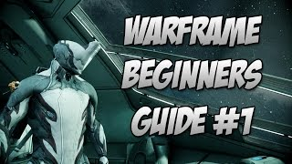 Warframe : Beginners Guide Episode 1 The best Starter Warframe and Weapons?