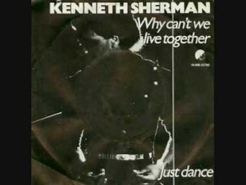 Kenneth Sherman - Why Can't We Live Together? / Just Dance