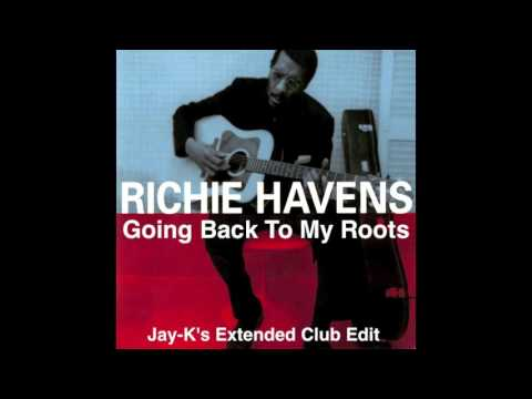 RICHIE HAVENS - Going Back To My Roots (Jay-K's Extended Club Edit)