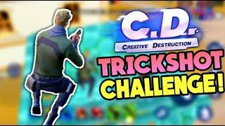 Creative Destruction - TRICKSHOTS CHALLENGE!