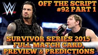 WWE Survivor Series 2015 Full Match Card, Preview & Predictions | WWE Off The Script #92 Part 1