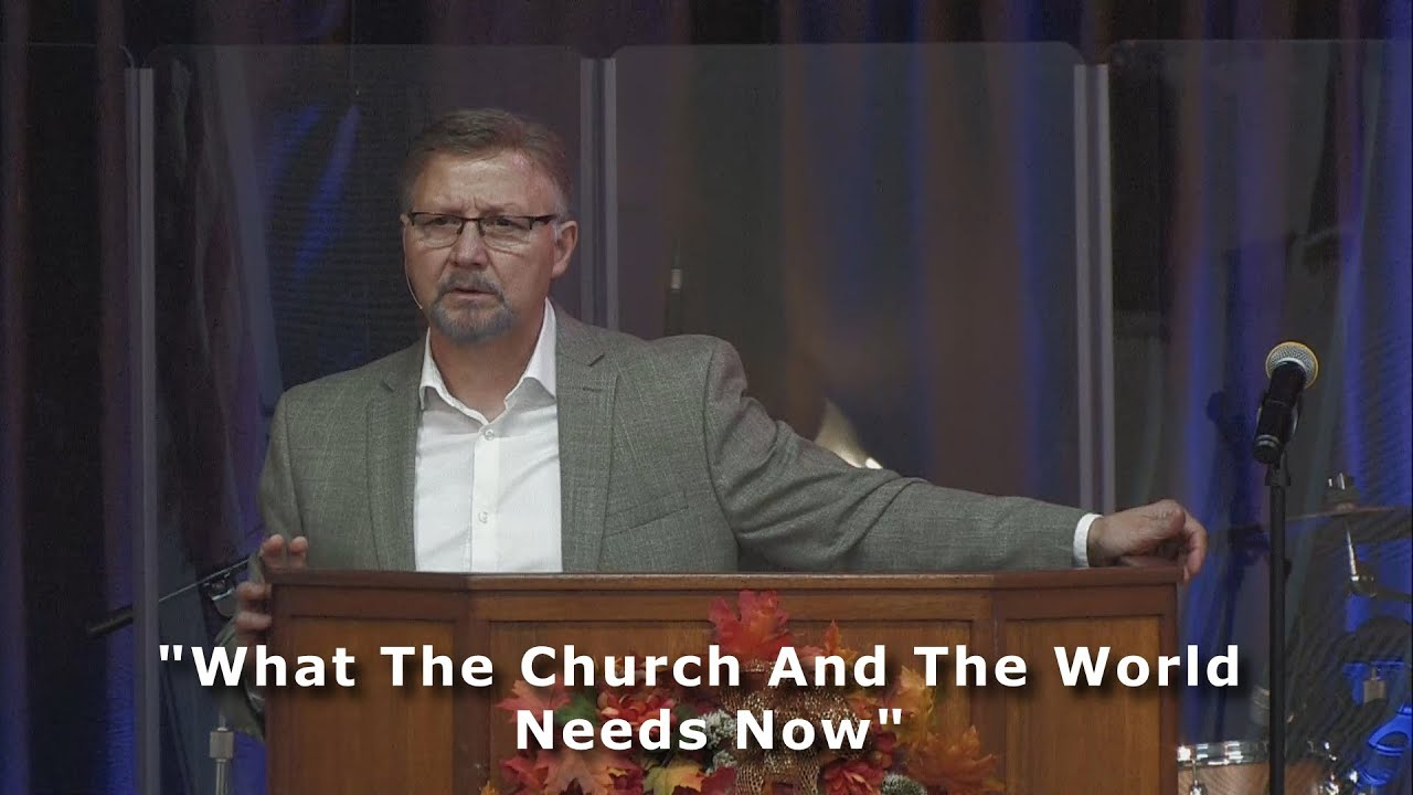 """""""What The Church And The World Needs Now"""""""